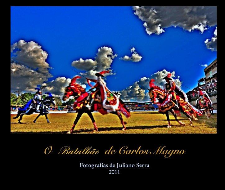 View O  Batalhão  de Carlos Magno by Fotografias de Juliano Serra 2011