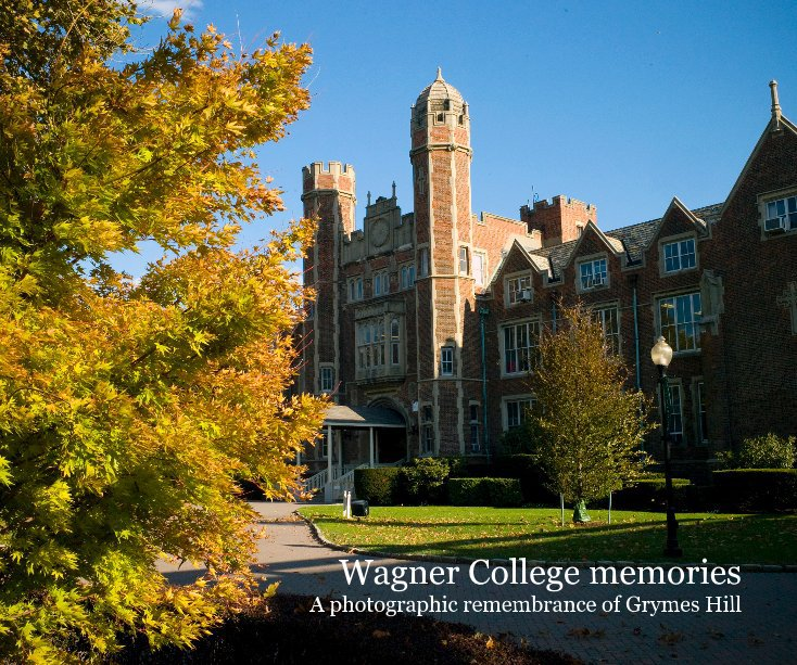 View Wagner College memories by Lee Manchester