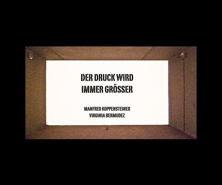View Der Druck wird immer grösser... by Manfred Koppensteiner