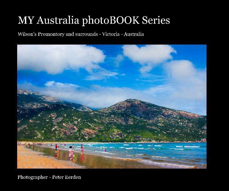 View Wilson's Promontory and surrounds - Victoria - Australia by Photographer - Peter Eerden