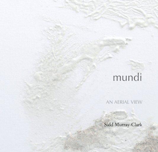 View mundi AN AERIAL VIEW by Sidd Murray-Clark