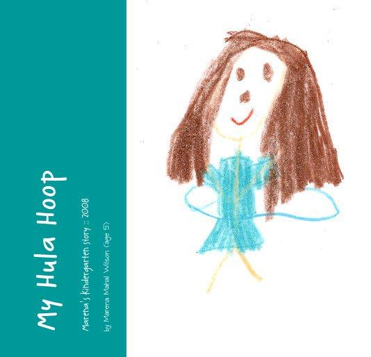 View My Hula Hoop by Marena Mahal Wilson (age 5)