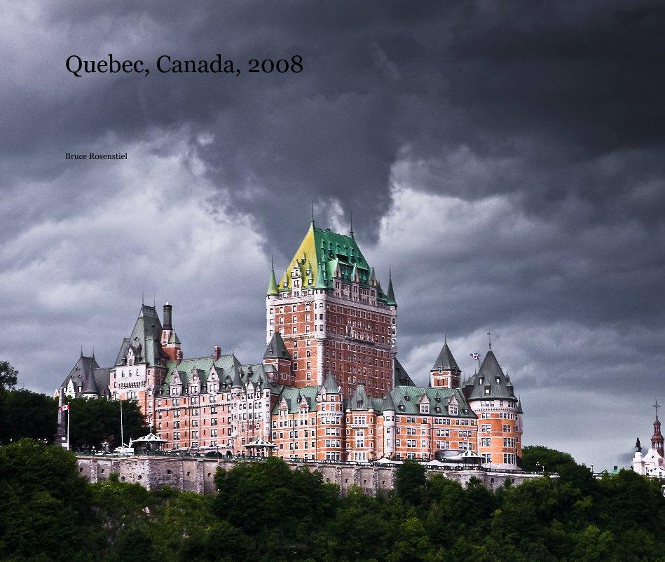 View Quebec, Canada, 2008 by Bruce Rosenstiel