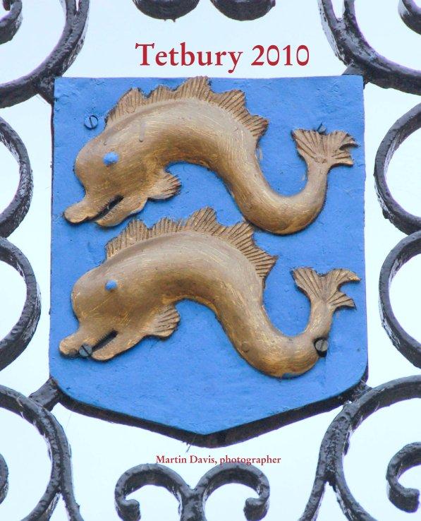 View Tetbury 2010 by Martin Davis, photographer