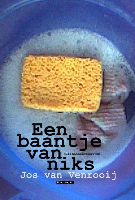 View Een baantje van niks by Jos van Venrooij