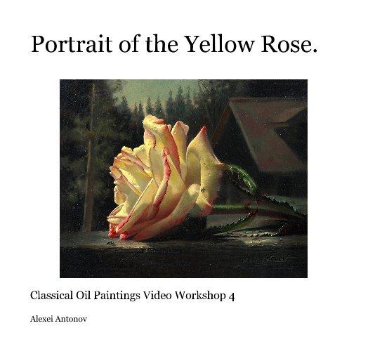 View Portrait of the Yellow Rose. by Alexei Antonov