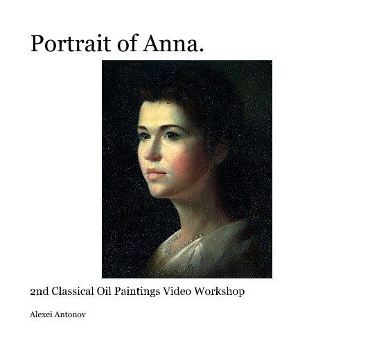View Portrait of Anna. by Alexei Antonov