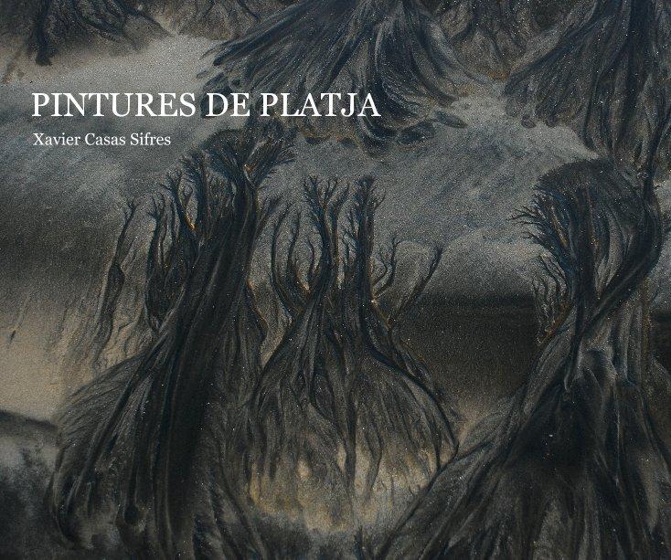 View PINTURES DE PLATJA by Xavier Casas Sifres