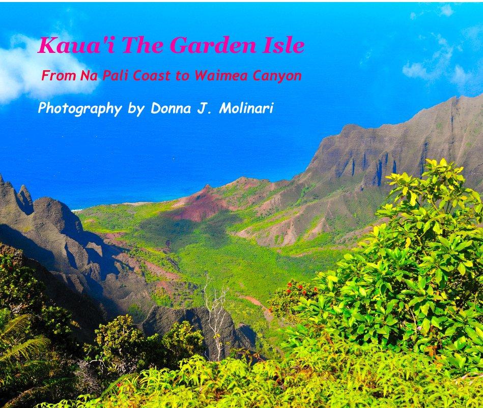 View Kaua'i The Garden Isle by Donna J. Molinari
