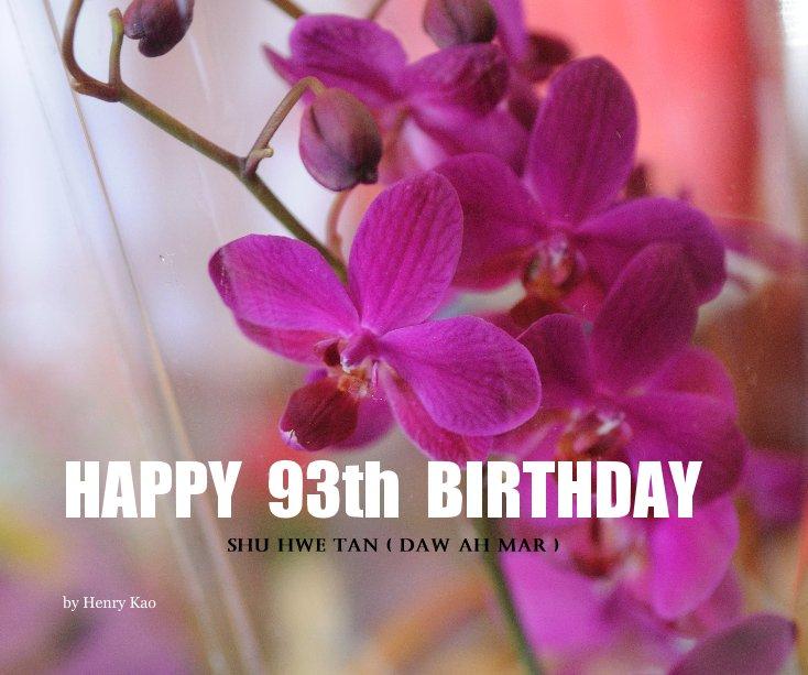 Ver Happy 93th BIRTHDAY por Henry Kao