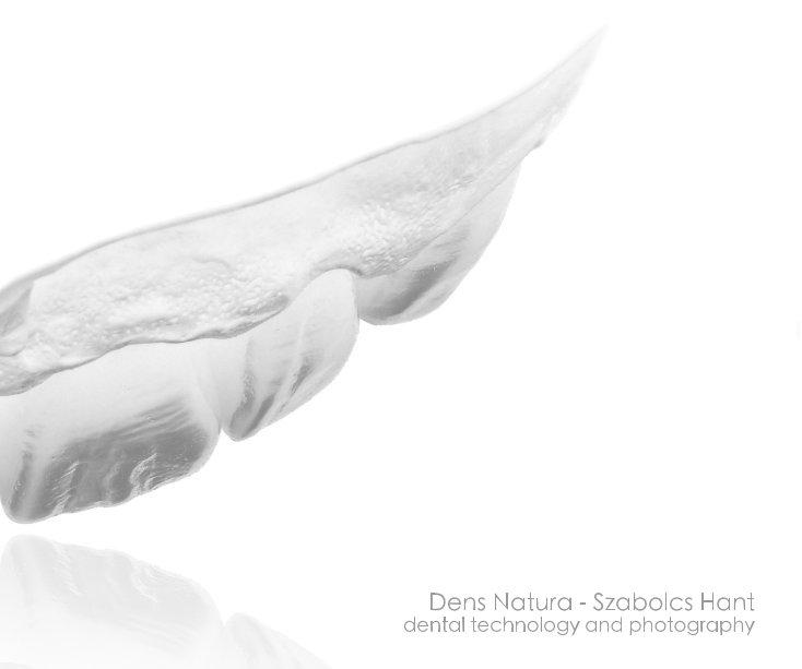 View Dens Natura - Szabolcs Hant - Dental technology and photography by Szabolcs Hant