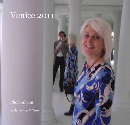 View Venice 2011 by Sutherland & Tweed