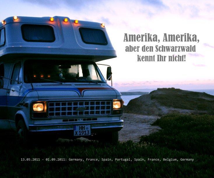 Amerika, Amerika, aber den Schwarzwald kennt Ihr nicht! Version 1.1 nach Andreas O. Loff anzeigen