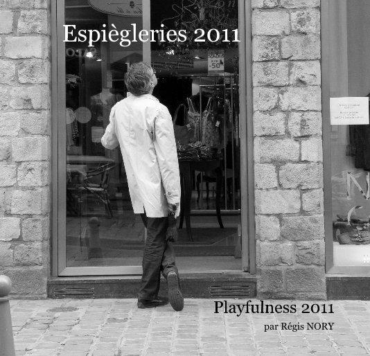 View Espiègleries 2011 by par Régis NORY