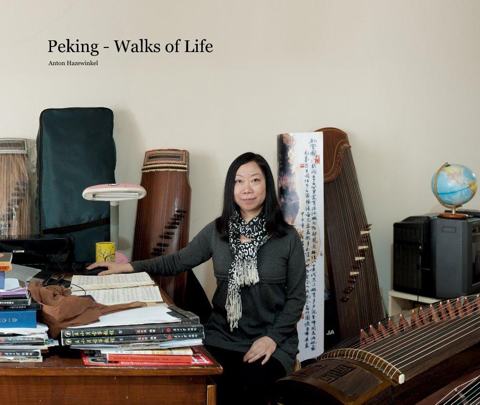 View Peking - Walks of Life by Anton Hazewinkel
