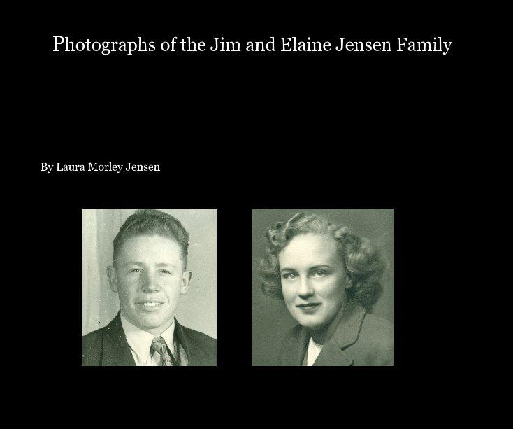 Bekijk Photographs of the Jim and Elaine Jensen Family op Laura Morley Jensen