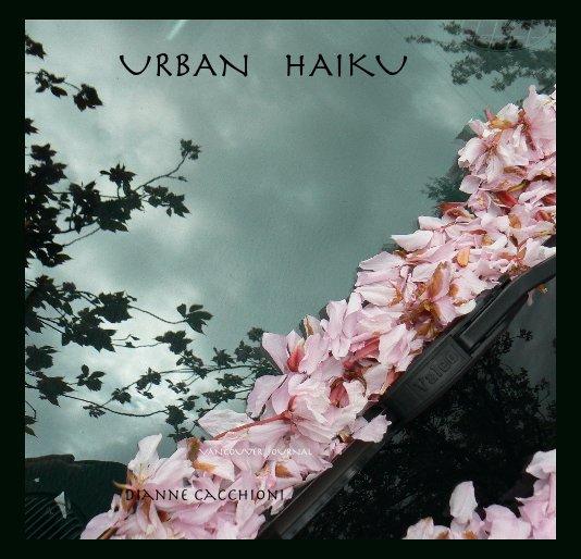 View URBAN HAIKU by DIANNE CACCHIONI