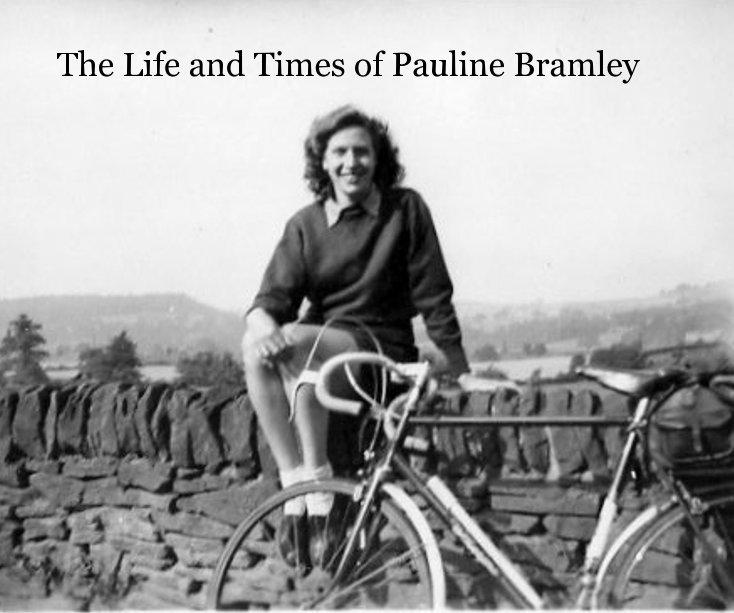 Bekijk The Life and Times of Pauline Bramley op rachel carter