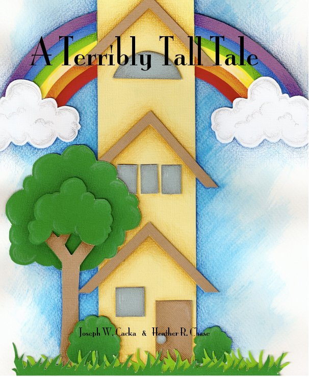 Bekijk A Terribly Tall Tale op Joseph Cacka  Heather Chase
