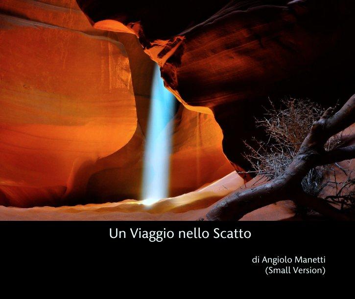 Visualizza Un Viaggio nello Scatto di di Angiolo Manetti (Small Version)