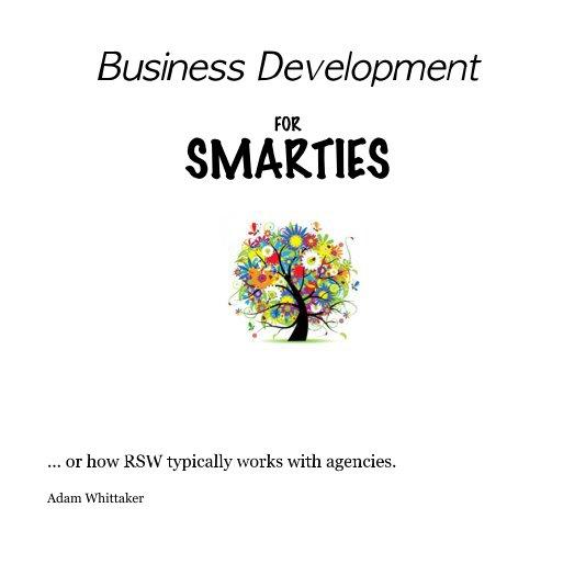Business Development FOR SMARTIES by Adam Whittaker   Blurb