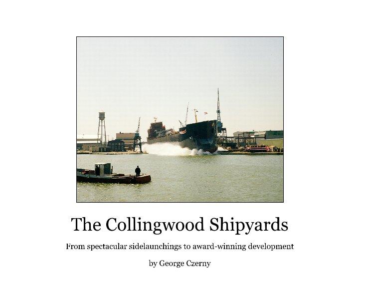 View The Collingwood Shipyards by George Czerny