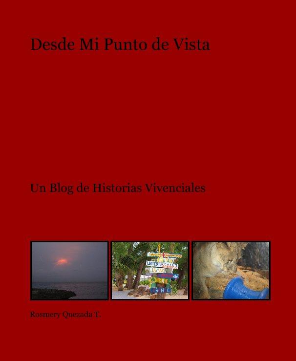 View Desde Mi Punto de Vista by Rosmery Quezada T.