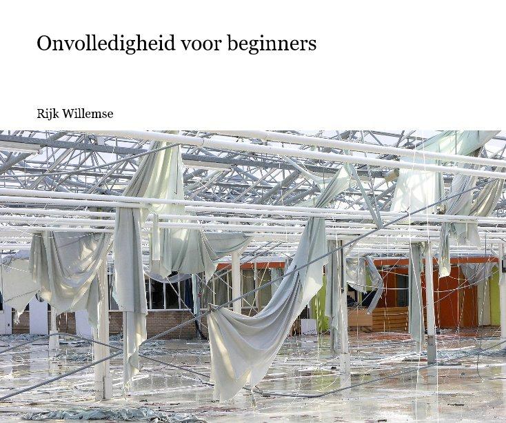 View Onvolledigheid voor beginners by Rijk Willemse
