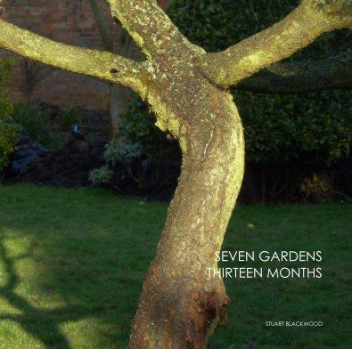 Seven Gardens Thirteen Months