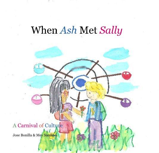 View When Ash Met Sally by Jose Bonilla & Mey Saechao