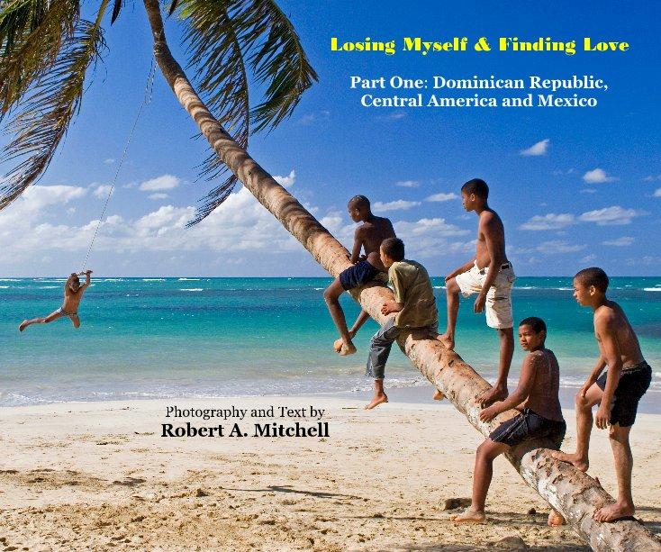 Bekijk Losing Myself and Finding Love op Robert A. Mitchell