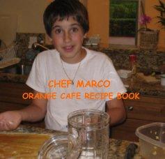 CHEF MARCO ORANGE CAFE RECIPE BOOK book cover