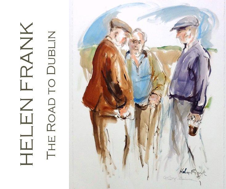 Bekijk The Road to Dublin op Helen Frank