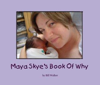 Maya Skye's Book Of Why book cover
