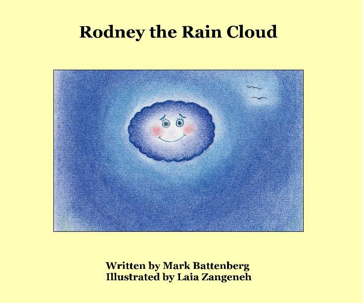 View Rodney the Rain Cloud by Mark Battenberg