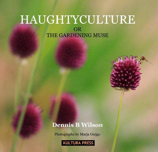 View HAUGHTYCULTURE by Dennis B Wilson