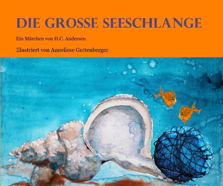 View Die Grosse Seeschlange by Anneliese Guttenberger