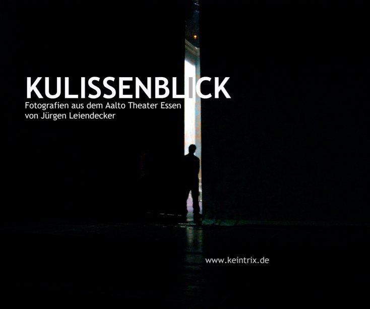 KULISSENBLICK Momentaufnahmen aus dem Aalto Theater Essen nach Jürgen Leiendecker anzeigen
