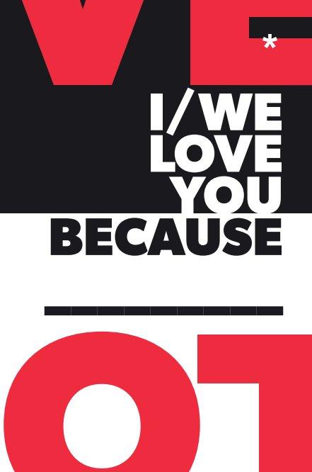 View LOVE YOU BECAUSE by Kal Barteski