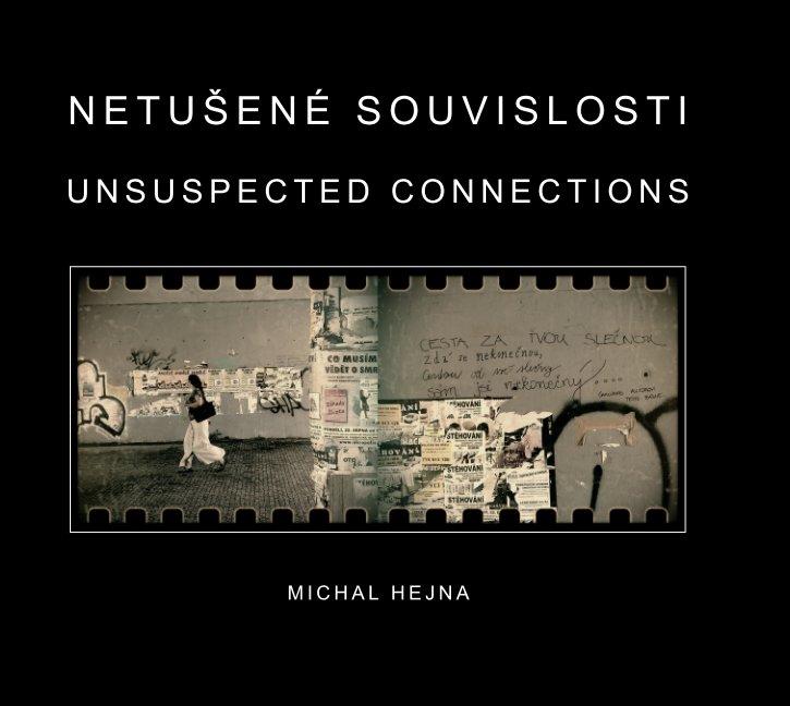 View Unsuspected Connections / Netušené souvislosti by Michal Hejna
