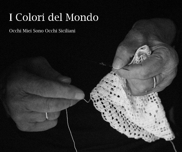 View I Colori del Mondo by Sonia Virzí