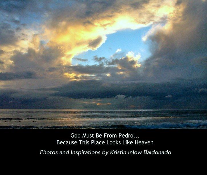 Bekijk God Must Be From Pedro Because This Place Looks Like Heaven op Kristin Inlow Baldonado