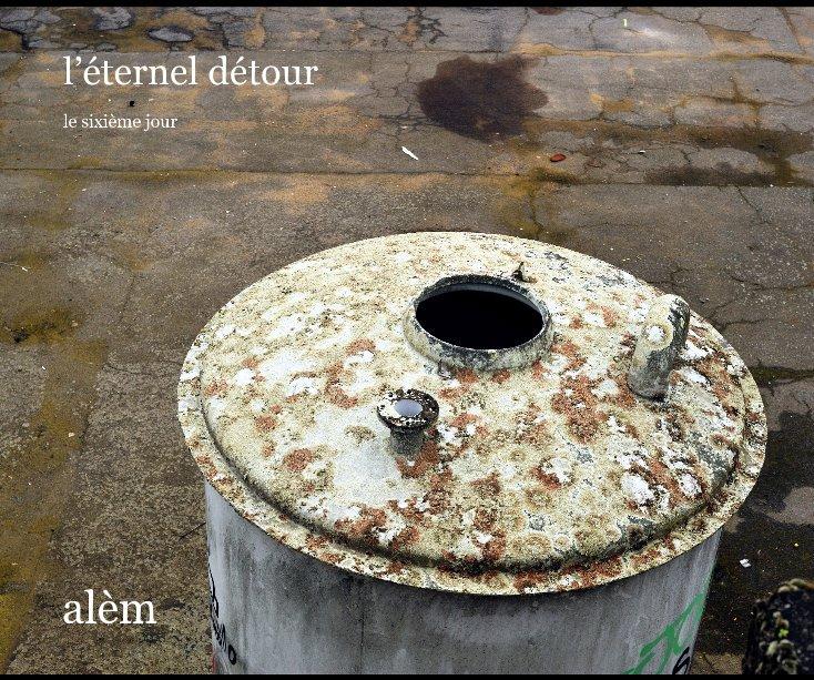 View l'éternel détour (1) by alèm