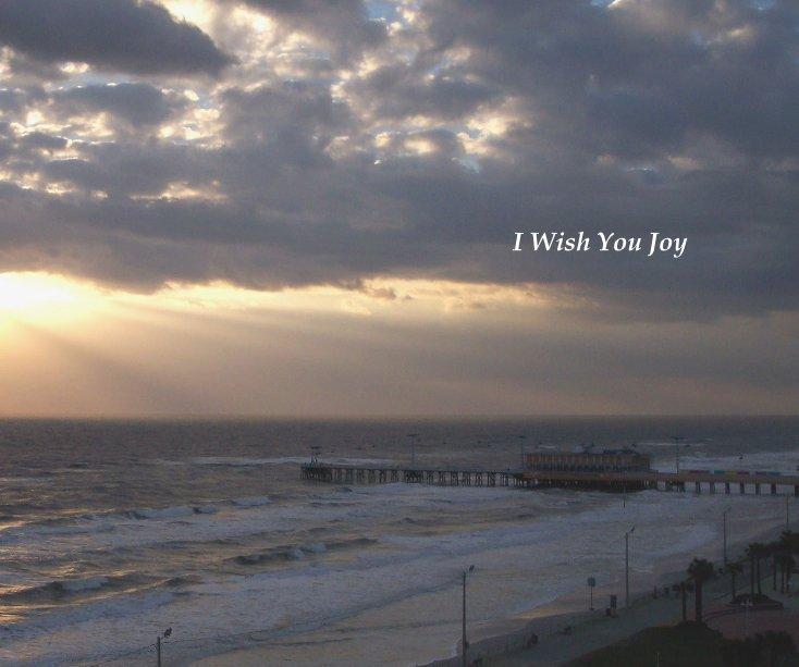 View I Wish You Joy by Sheryl E. Rentschler