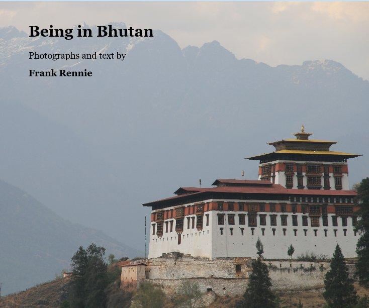 View Being in Bhutan by Frank Rennie