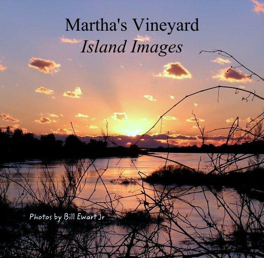 View Martha's Vineyard Island Images by Photos by Bill Ewart Jr