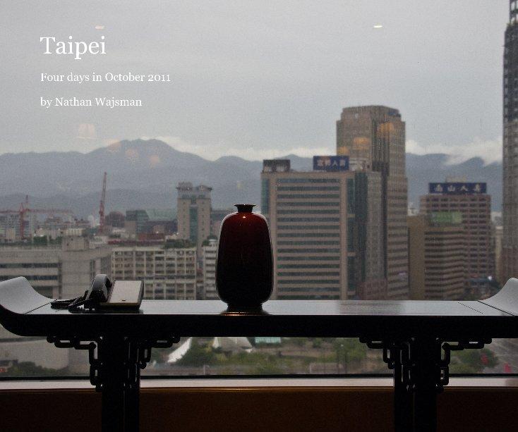 View Taipei by Nathan Wajsman