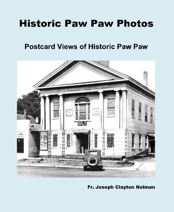 View Historic Paw Paw Photos by Fr. Joseph Clayton Neiman