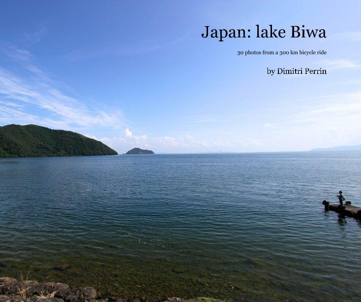 View Japan: lake Biwa by Dimitri Perrin