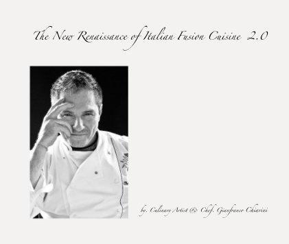 The New Renaissance of Italian Fusion Cuisine 2.0 book cover